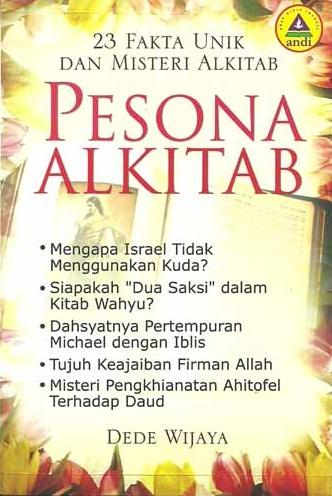 23 Fakta Unik dan Misteri Alkitab - PESONA ALKITAB cetakan ke-5 tahun 2011